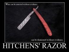 """""""Lo que puede ser afirmado sin pruebas, puede ser descartado sin pruebas"""""""