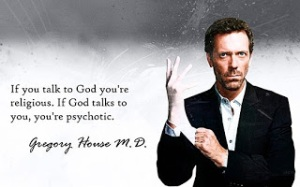 psychotic religion House MD