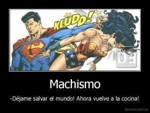 desmotivado.es_Machismo-Dejame-salvar-el-mundo-Ahora-vuelve-a-la-cocina