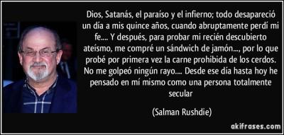 frase-dios-satanas-el-paraiso-y-el-infierno-todo-desaparecio-un-dia-a-mis-quince-anos-cuando-salman-rushdie