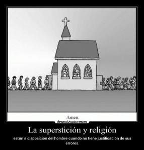 supersticion justifica la ignorancia