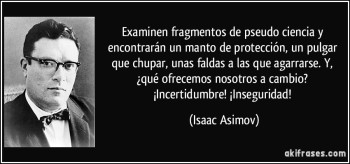 frase-examinen-fragmentos-de-pseudo-ciencia-y-encontraran-un-manto-de-proteccion-un-pulgar-que-chupar-isaac-asimov-188199